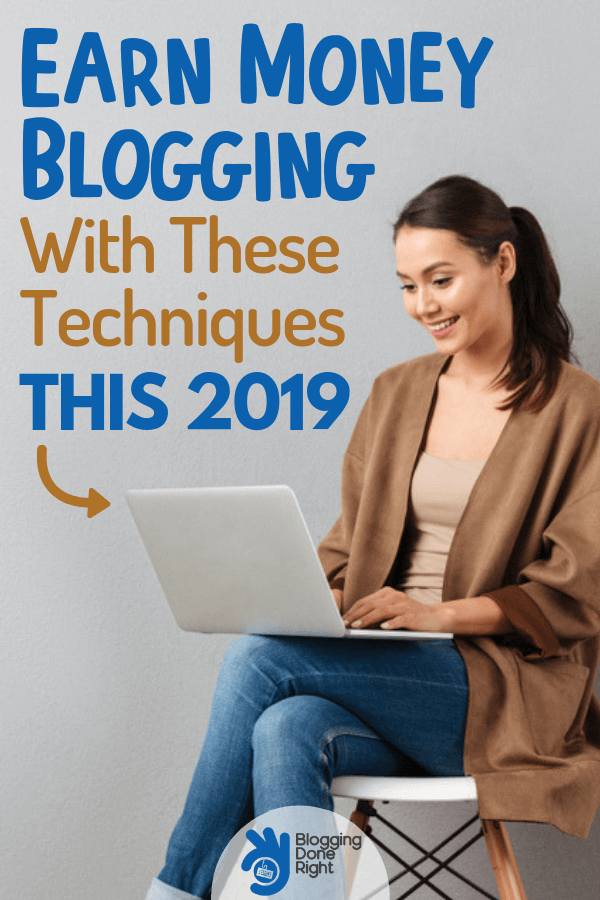 Here's the most important techniques you need to know about making money off a blog this 2019. #moneyinblog #bloggingtechniques